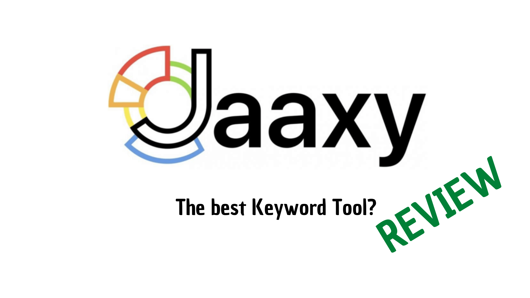 Jaaxy Keywoord Tool Review