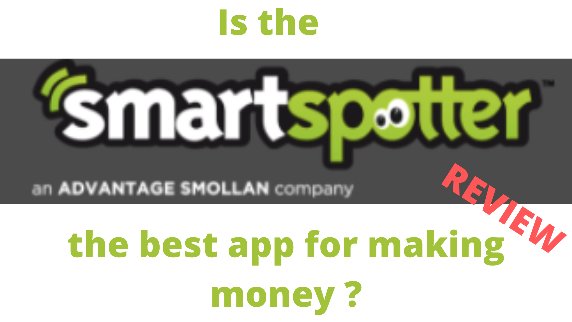 Is Smart Spotter The Best App For Making Money?